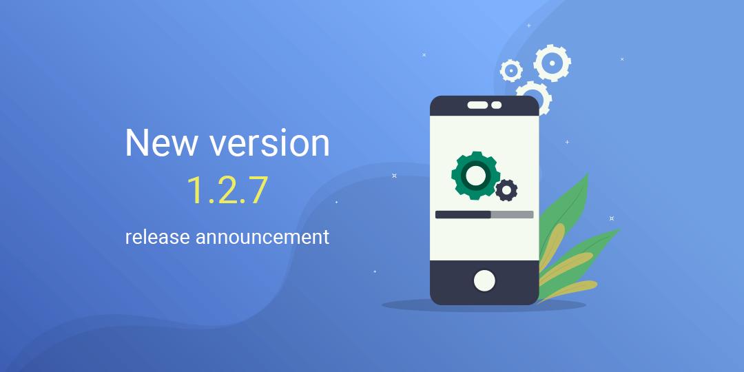 New version 1.2.7 release announcement
