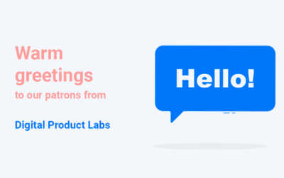 Warm greetings to our patrons from Digital Product Labs