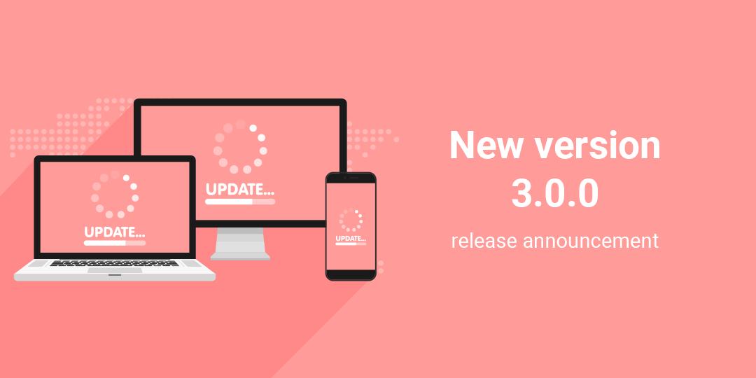 New version 3.0.0 release announcement